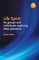 Life Spirit: For Groups and Individuals Exploring Deep Questions af David Usher