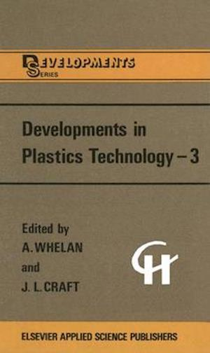 Developments in Plastics Technology -3