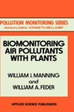 Biomonitoring Air Pollutants with Plants (Pollution monitoring Series)