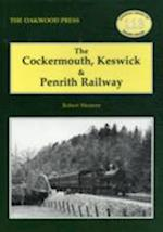 The Cockermouth, Keswick and Penrith Railway (Oakwood Library of Railway History, nr. 113)