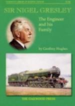 Sir Nigel Gresley (Oakwood Library of Railway History, nr. 118)