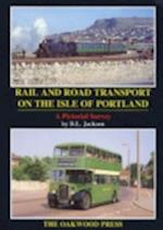 Rail and Road Transport on the Isle of Portland (Pictorial Series, nr. 10)