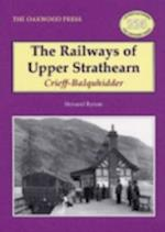 The Railways of Upper Strathearn, Crieff - Balquhidder af Bernard Byrom