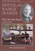 Douglas Earle Marsh (Oakwood Library of Railway History, nr. 134)