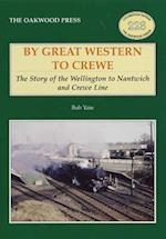 By Great Western to Crewe (Locomotion Papers, nr. 228)