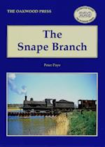 The Snape Branch (Oakwood Library of Railway History, nr. 229)