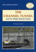 The Channel Tunnel and its High Speed Links (Oakwood Library of Railway History, nr. 138)