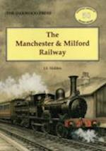 The Manchester and Milford Railway (Oxford Library of Railway History, nr. 50)