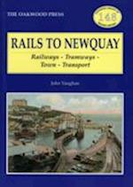 Rails to Newquay (Oakwood Library of Railway History, nr. 148)