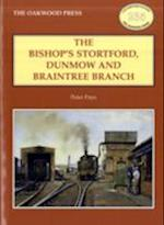 The Bishop's Stortford, Dunmow and Braintree Branch (Locomotion Papers, nr. 235)