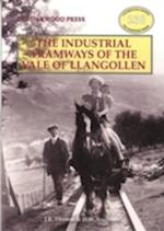 Industrial Tramways of the Vale of Llangollen af John Thomas