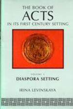 Book of Acts in Its Diaspora Setting (Book of Acts in Its First Century Setting S, nr. 6)