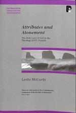 Attributes and Atonement: Holy Love of God in Theology of PT Forsyth (Paternoster Biblical Theological Monographs)