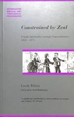 Constrained by Zeal (Studies in Evangelical History Thought)