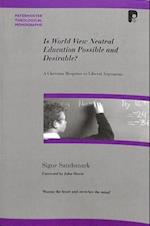 Is World View Neutral Education Possible and Desirable? (Paternoster Biblical Theological Monographs)