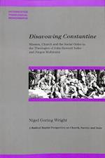 Disavowing Constantine (Paternoster Biblical Theological Monographs)