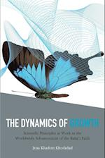 The Dynamics of Growth: Scientific Principles at Work in the Worldwide Advancement of the Baha'i Faith