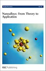 Nanoalloys: From Theory to Applications (Faraday Discussions, nr. 138)