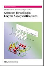 Quantum Tunnelling in Enzyme-Catalysed Reactions (Rsc Biomolecular Sciences, nr. 17)