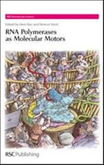 RNA Polymerases as Molecular Motors (Rsc Biomolecular Sciences, nr. 16)