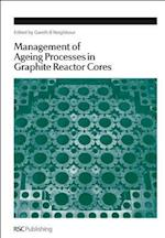 Management of Ageing in Graphite Reactor Cores (Special Publications, nr. 309)