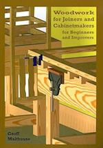 Woodwork for Joiners and Cabinetmakers for Beginners and Improvers