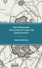New Jerusalem: The Good City and the Good Society