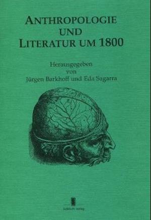 Anthropologie und Literatur um 1800