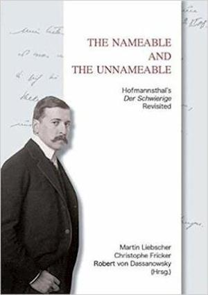 The Nameable and the Unnameable. Hofmannsthal's 'Der Schwierige' Revisited