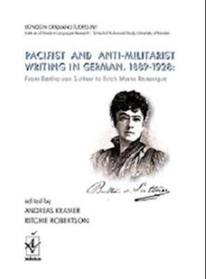 London German Studies XVI: Pacifist and Anti-Militarist Writing in German, 1889-1928