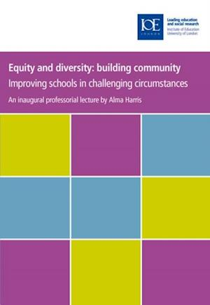 Equity and diversity: building community af Alma Harris