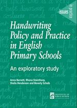 Handwriting Policy and Practice in English Primary Schools (Issues in Practice)