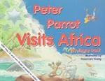 Peter Parrot Visits Africa [With CD]