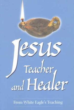 Jesus Teacher and Healer