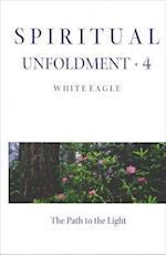 Spiritual Unfoldment Volume 4