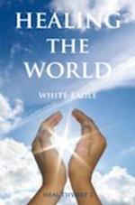 Healing the World (Heal Thyself, nr. 2)