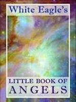 White Eagle's Little Book of Angels ('White Eagle's Little Book of...')