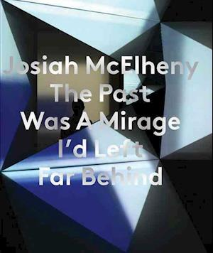 Josiah McElheny: The Past Was A Mirage I'd Left Far Behind