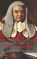 A Short Book of Bad Judges af Graeme Williams