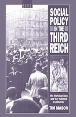 Social Policy in the Third Reich: The Working Class and the 'National Community', 1918-1939 af Timothy W. Mason, Tim Mason
