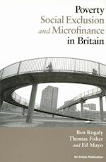 Poverty, Social Exclusion and Microfinance in Britain af Ed Mayo, Ben Rogaly, Thomas Fisher