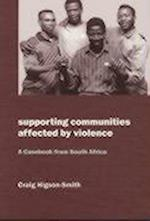 Supporting Communities Affected by Violence (Oxfam Development Casebooks)