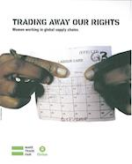 Trading Away Our Rights (Oxfam Campaign Reports)
