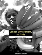 Gender, Development, and Trade (Oxfam Focus on Gender)