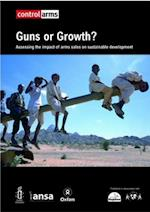 Guns or Growth? (Oxfam Campaign Reports)