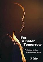 For a Safer Tomorrow (Oxfam Campaign Reports)