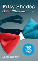 Fifty Shades of Red White and Blue (The Maggie Muff Trilogy)