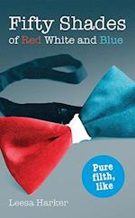 Fifty Shades of Red White and Blue (The Maggie Muff Trilogy, nr. 1)