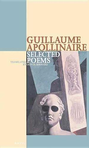 Bog, paperback Selected Poems af Guillaume Apollinaire, Oliver Bernard