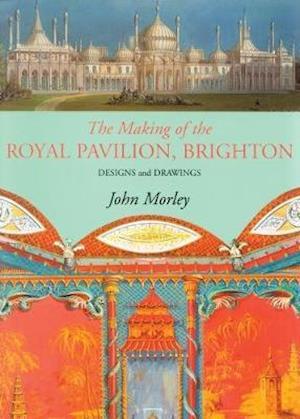 Making of the Royal Pavilion, Brighton